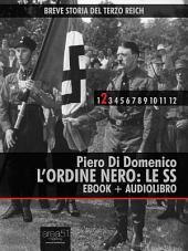 Breve Storia del Terzo Reich vol.2 (ebook + audiolibro): L'Ordine Nero: le SS