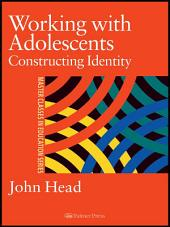 Working With Adolescents: Constructing identity