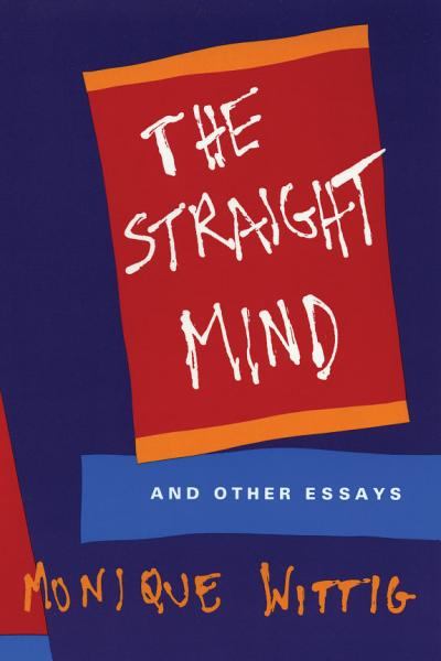 The Straight Mind and Other Essays