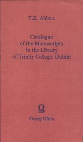 Catalogue of the Manuscripts in the Library of Trinity College, Dublin