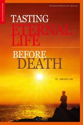 Tasting Eternal Life Before Death
