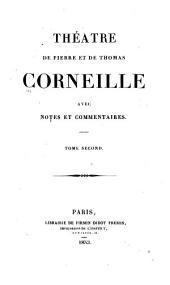 Théatre de Pierre et de Thomas Corneille: avec notes et commentaires, Volume2
