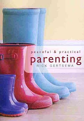 Peaceful and Practical Parenting
