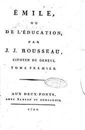 Oeuvres complètes de J. J. Rousseau, citoyen de Genève. Tome premier [-trente-troisième]: ÿmile, ou De l'éducation, par J. J. Rousseau, citoyen de Genève. Tome premier, Volume7