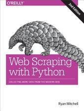 Web Scraping with Python: Collecting More Data from the Modern Web, Edition 2