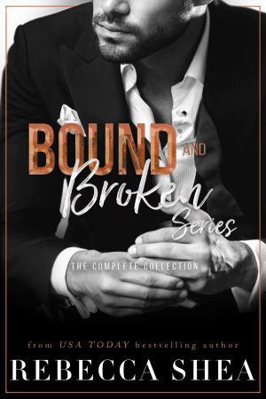 Bound & Broken Series: The Complete Collection