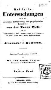 Kritische untersuchungen über die historische entwickelung der geographischen kenntnisse von der Neuen welt und die fortschritte der nautischen astronomie in dem 15ten und 16ten jahrhundert: Band 2