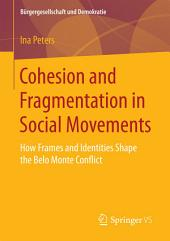 Cohesion and Fragmentation in Social Movements: How Frames and Identities Shape the Belo Monte Conflict