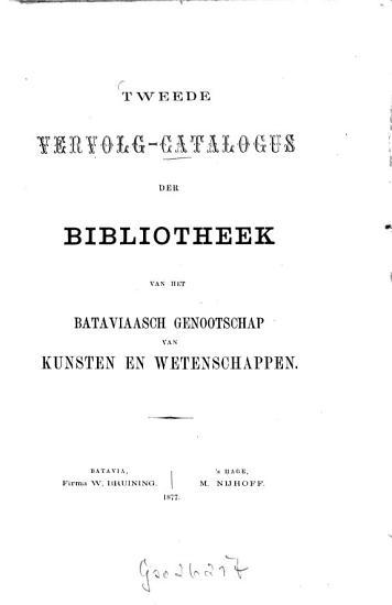Catalogus der Bibliotheek van het Bataviaasch Genootschap van Kunsten en Wetenschappen PDF