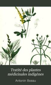 Tratité des plantes médicinales indigènes: précédé d'une cours de botanique