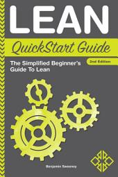 Lean QuickStart Guide: The Simplified Beginner's Guide to Lean, Edition 2