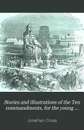 Stories and Illustrations of the Ten Commandments, for the Young ...
