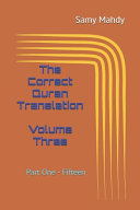 The Correct Quran Translation Volume Three