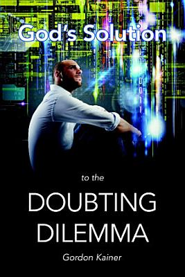 God s Solution to the Doubting Dilemma PDF