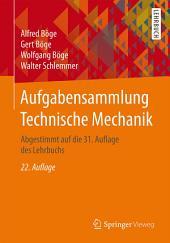 Aufgabensammlung Technische Mechanik: Abgestimmt auf die 31. Auflage des Lehrbuchs, Ausgabe 22