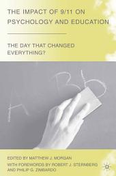 The Impact of 9/11 on Psychology and Education: The Day that Changed Everything?