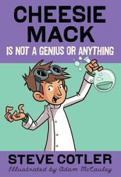 Cheesie Mack Is Not A Genius Or Anything Book PDF