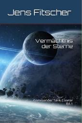 Vermächtnis der Sterne: Commander Tarik Connar Bd.1
