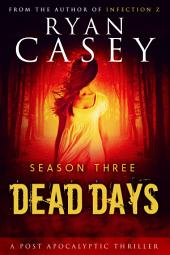 Dead Days: Season Three