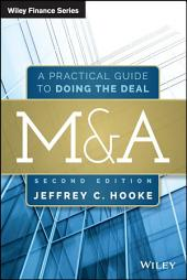 M&A: A Practical Guide to Doing the Deal, Edition 2