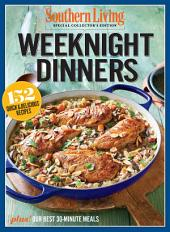 SOUTHERN LIVING Weeknight Dinners: 152 Quick & Delicious Dinners