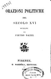 Orazioni politiche del secolo XVI