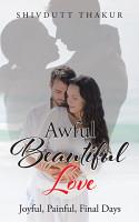Awful Beautiful Love PDF