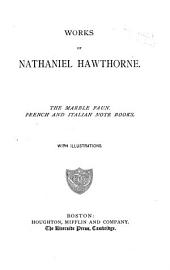 Works of Nathaniel Hawthorne ... with Illustrations: The marble faun