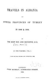Travels in Albania and Other Provinces of Turkey in 1809 & 1810: Volume 1