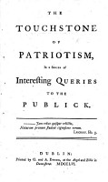 The Touchstone of Patriotism  in a Series of Interesting Questions to the Publick PDF