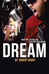 Dream: What Are You Willing To Do For Your Dream?