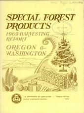 Special forest products: 1969 harvesting report, Oregon and Washington