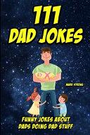 111 Dad Jokes