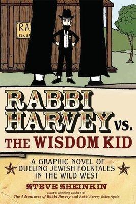 Rabbi Harvey Vs. the Wisdom Kid