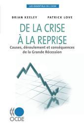 Les essentiels de l'OCDE De la crise à la reprise Causes, déroulement et conséquences de la Grande Récession: Causes, déroulement et conséquences de la Grande Récession