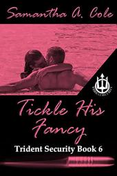 Tickle His Fancy: Trident Security