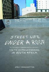 Street Life under a Roof: Youth Homelessness in South Africa