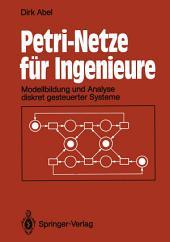 Petri-Netze für Ingenieure: Modellbildung und Analyse diskret gesteuerter Systeme
