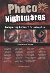 Phaco Nightmares: Conquering Cataract Catastrophes