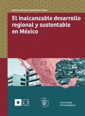 El inalcanzable desarrollo regional y sustentable en México