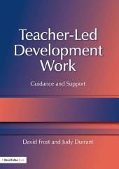Teacher-Led Development Work: Guidance and Support