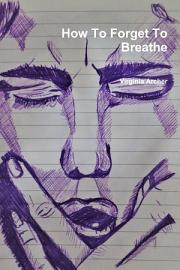 How To Forget To Breathe