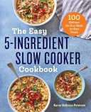 The Easy 5 Ingredient Slow Cooker Cookbook Book PDF