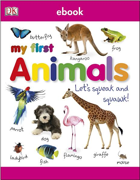 My First Animals Let's Squeak and Squawk