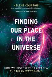 Finding Our Place In The Universe Book PDF
