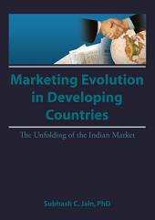 Market Evolution in Developing Countries: The Unfolding of the Indian Market