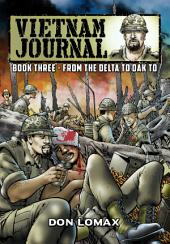 Vietnam Journal: Vol. 3 - From the Delta to Dak To: Volume 3, Issues 9-12