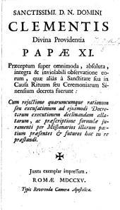 Sanctissimi D.N. ... Clementis ... Papæ XI. Præceptum super omnimoda, ... et inviolabili observatione eorum; quæ alias a Sanctitate sua in causa Rituum, seu Ceremoniarum Sinensium decreta fuerunt, etc. 19 Martii 1715