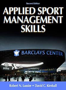 Applied Sport Management Skills  Second Edition  With Web Study Guide  Book