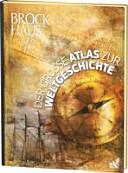 Brockhaus   Der gro  e Atlas zur Weltgeschichte PDF
